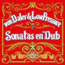Von Daler & Low Pressure - Sonatas En Dub, 2xLP