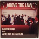 """Above The Law - Murder Rap B/W Another Execution, 12"""""""