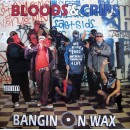 Bloods & Crips - Bangin On Wax, LP