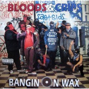 Bloods & Crips - Bangin On Wax, LP