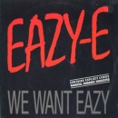 "Eazy-E - We Want Eazy (Remix), 12"""