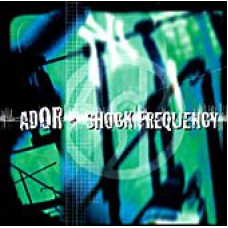 A.D.O.R. - Shock Frequency, LP
