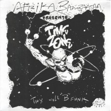 "Afrika Bambaataa Presents Time Zone - Thy Will ""B"" Funk, LP"