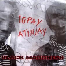 "Black Maddness - Igpay Atinlay, 12"""