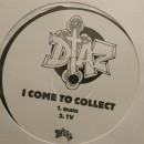 Diaz - I Come To Collect, 12""
