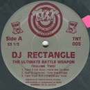 """DJ Rectangle - The Ultimate Battle Weapon (Volume Two), 12"""""""