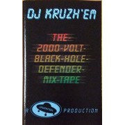 DJ Kruzh'em - The 2000 Volt Black Hole Defender Mix-Tape, Cassette