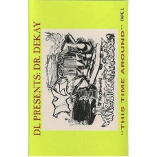 DL Presents: Dr. Dekay - This Time Around, 2xCassette