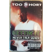 Too $hort - Gettin' It / Never Talk Down, Cassette, Single