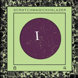 SCRATCHMAGICKHALAZER - I 84, LP