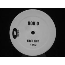 "Rob O - Life I Live, 12"""