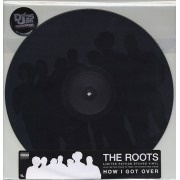 "The Roots - How I Got Over, 12"" Sided, Etched"