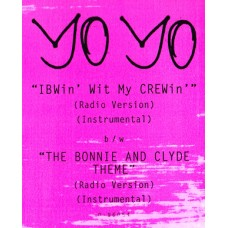 """Yo Yo - IBWin' With My CREWin' / The Bonnie And Clyde Theme, 12"""""""