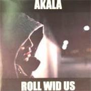 """Akala - Roll Wid Us, 12"""""""