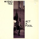 King Tee - Act A Fool, 12""