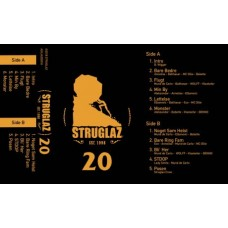Struglaz - 20, Cassette