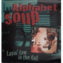 Alphabet Soup - Layin' Low In The Cut, 2xLP