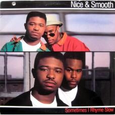 "Nice & Smooth - Sometimes I Rhyme Slow, 12"""
