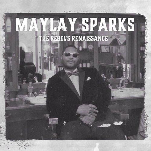 Maylay Sparks - The Rebel's Renaissance, LP