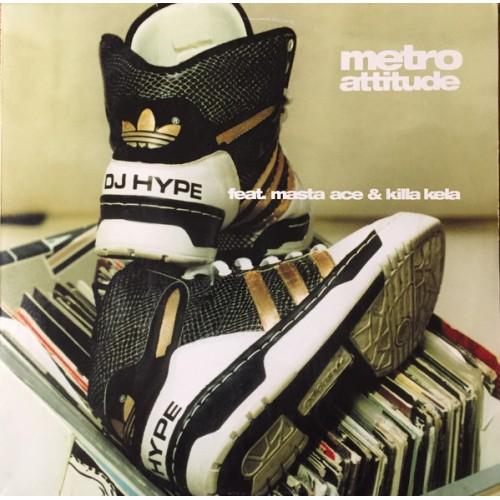 "DJ Hype Feat. Masta Ace & Killa Kela - Metro Attitude, 12"""