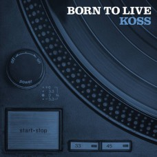 DJ Koss - Born To Live , LP