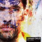 Luman Child - Time To Grow, LP