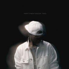 PARTYNEXTDOOR - PARTYNEXTDOOR Two, LP