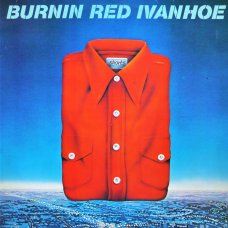 Burnin Red Ivanhoe - Shorts, LP