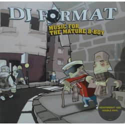 DJ Format - Music For The Mature B-Boy, 2xLP
