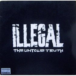 Illegal - The Untold Truth, LP
