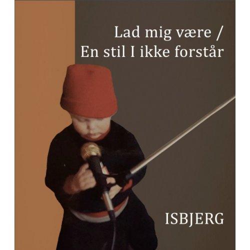 """Isbjerg - Lad mig være / En stil I ikke forstår, 7"""""""