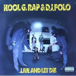 Kool G. Rap & D.J. Polo - Live And Let Die, LP