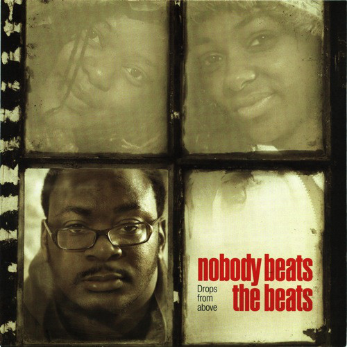 Nobody Beats The Beats - Drops From Above, 7""