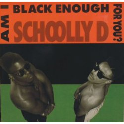 Schoolly D - Am I Black Enough For You?, LP