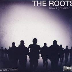 The Roots - How I Got Over, LP
