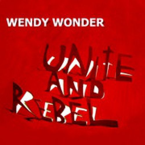 Wendy Wonder - Unite And Rebel, 7""