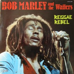 Bob Marley & The Wailers - Reggae Rebel, LP