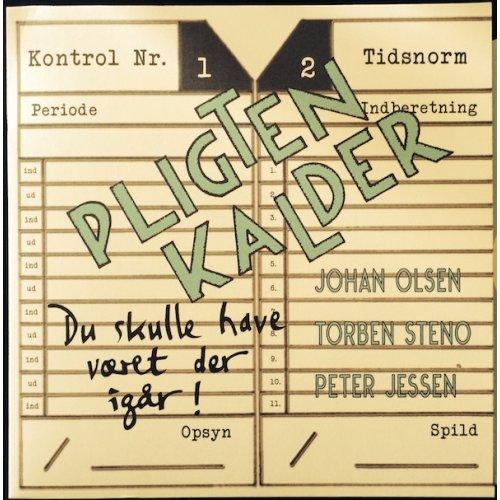 Pligten Kalder - Du Skulle Have Været Der Igår !, LP