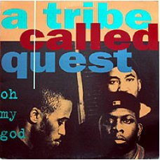 A Tribe Called Quest - Oh My God, 12""