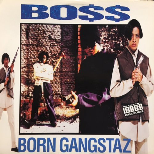 Bo$$ - Born Gangstaz, LP