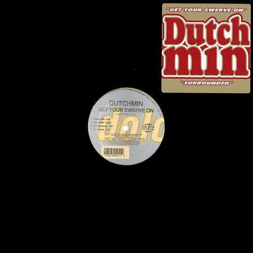 Dutchmin - Get Your Swerve On / Surrounded, 12""