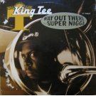 King Tee - Way Out There / Super Nigga, 12""
