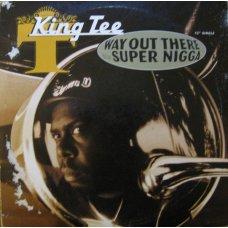 "King Tee - Way Out There / Super Nigga, 12"""