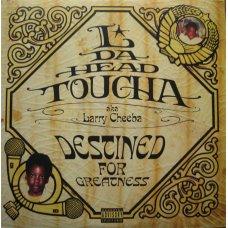 L Da Headtoucha Aka Larry Cheeba - Destined For Greatness, 2xLP