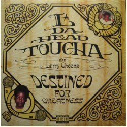 L Da Headtoucha Aka Larry Cheeba - Destined For Greatness, 2xLP