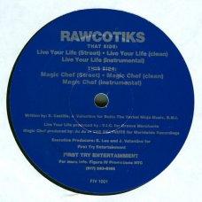 "Rawcotiks - Live Your Life / Magic Chef, 12"""