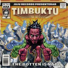 Timbuktu - The Botten Is Nådd, 2xLP