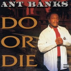 Ant Banks - Do Or Die, CD