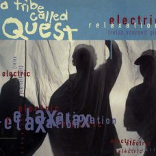 """A Tribe Called Quest - Electric Relaxation (Relax Yourself Girl), 12"""", Promo"""