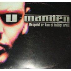"""U-Manden - Respekt Er Kun Et Fattigt Ord, 12"""""""